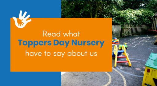 Rachel from Toppers Day Nursery tells us about her experience