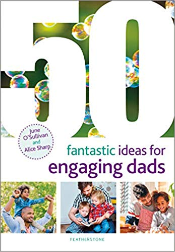 50 ideas for enagaging dads - june osullivan alice sharpe