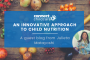 An Innovative Approach to Child Nutrition