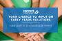 Your chance to input on early years solutions