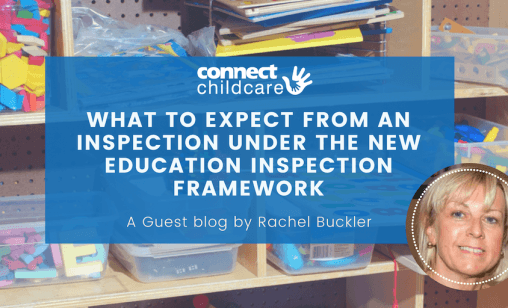 What to expect from the new Ofsted Framework, a guest blog from Rachel Buckler