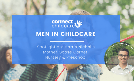 Men in Childcare Blog. Harris Nicholls.