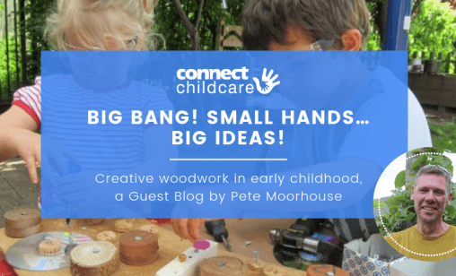 Blog image for creative woodwork in early childhood