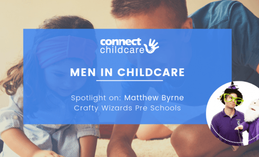 Spotlight on Matthew Byrne Men in Childcare
