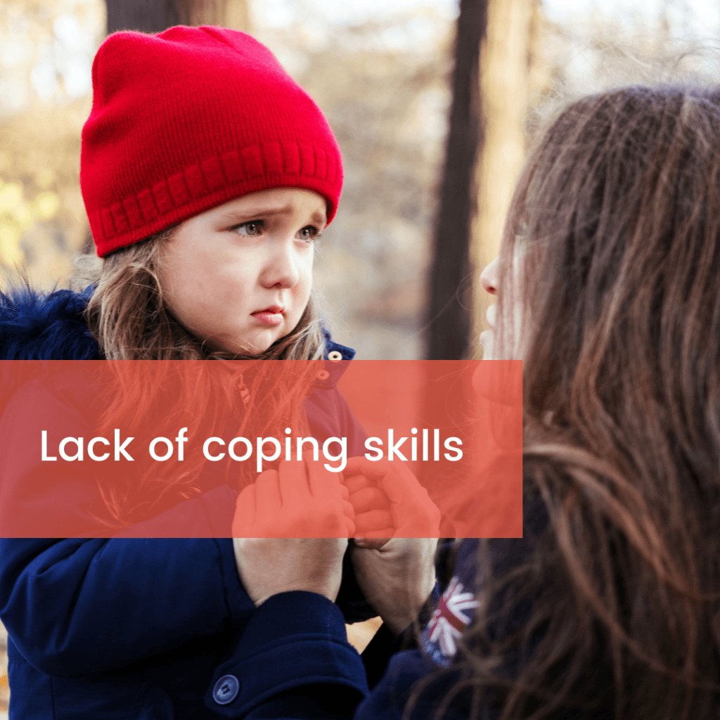Lack of coping skills