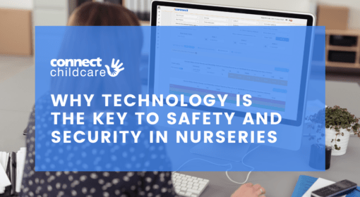 Why technology is the key to safety and security in nurseries